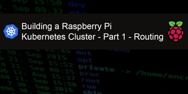 Building a Raspberry Pi Kubernetes Cluster - part 1 - routing - title featured image