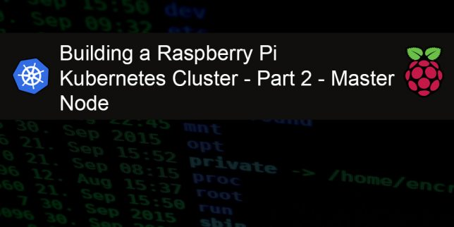 Building a Raspberry Pi Kubernetes Cluster - part 2 - master node title featured image