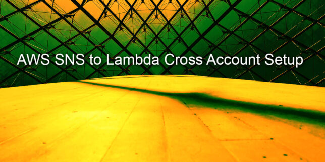 AWS SNS to Lambda Cross Account Setup